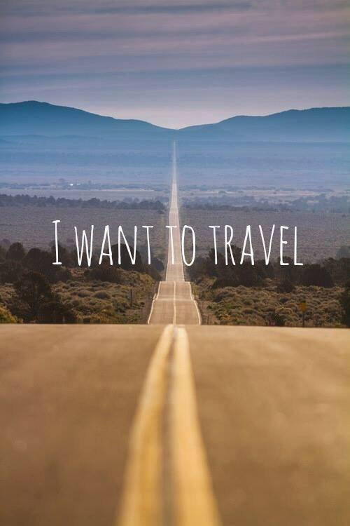 I want to travel http://t.co/j8H3MpPhT0