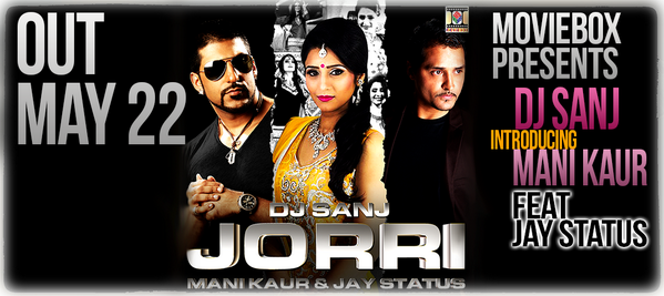 NEW DJ SANJ DANCE FLOOR BANGER DROPS MAY 22nd!  JORRI feat @manikaurartist and @1JayStatus @1Moviebox http://t.co/tREFIhOOS6
