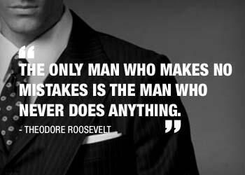 """The only man who makes no mistakes is the man who never does anything"" - Theodore Roosevelt #quotes #success http://t.co/Z964CUCOBo"