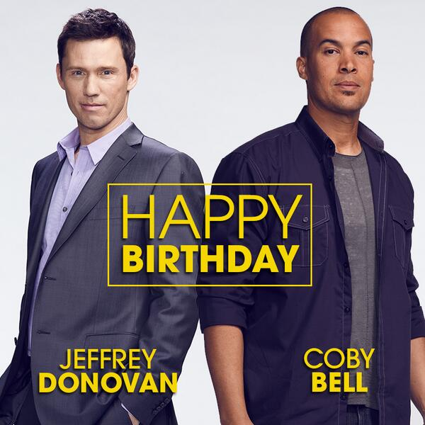 Today is a special #BurnNotice double birthday. #Burners, wish @Jeffrey_Donovan and @imcobybell a Happy Birthday. http://t.co/rvedS6hgHa