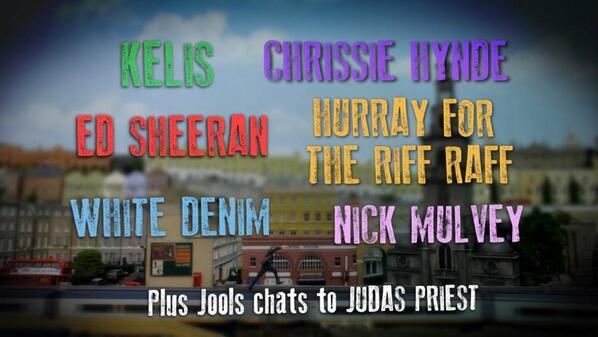 2morrow @iamkelis @edsheeran @ChrissieHynde @whitedenimmusic @nickmulveymusic @HFTRR Plus @judaspriest. 10pm @bbctwo http://t.co/U5zJoorMVl