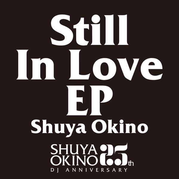沖野修也がDJ活動25周年を記念し『Still In Love EP』をリリース!リミックスを手がけたデュオKYODAIを迎えリリースパーティーも開催! @shuyakyotojazz  http://t.co/DBjfTMqfNv http://t.co/fKBzv1moFG