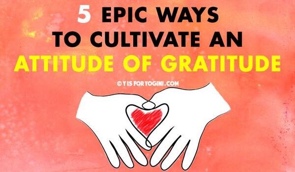 5 epic ways to cultivate an attitude of gratitude: http://t.co/G33kqTTLR6 #yoga http://t.co/jGle4eyBvm