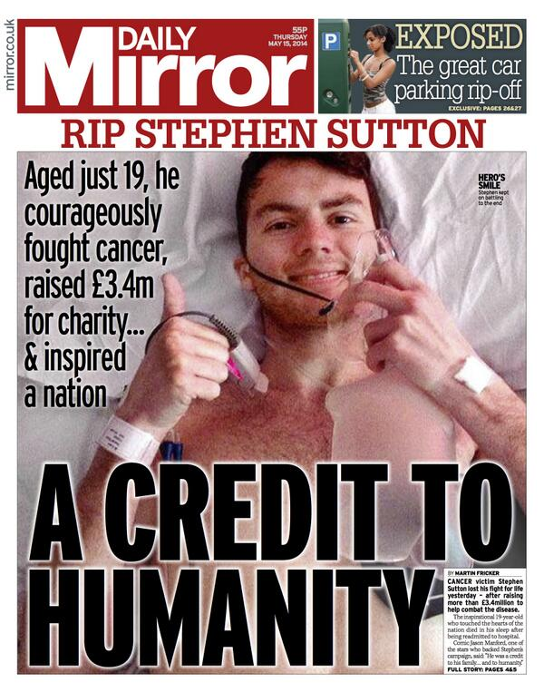 Thursday's Mirror: 'RIP Stephen Sutton - A credit to humanity' http://t.co/llWOZIZ0qg #tomorrowspaperstoday #bbcpapers - via @suttonnick