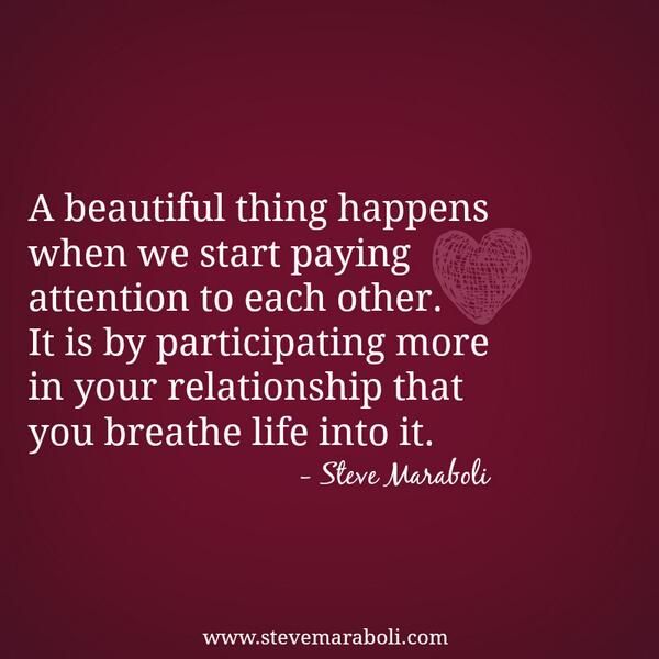 New Relationship Love Quotes: A Beautiful Thing Happens.. @stevemaraboli @10millionmiler