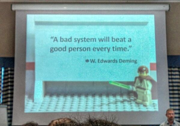 """A bad system will beat a good person every time"" - W. Edward Deming @hakanforss #lkse14 http://t.co/lZbEv1EAEY"
