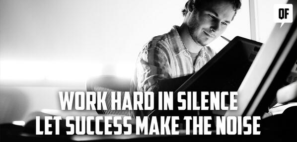 The Quote Force On Twitter Work Hard In Silence Let Success Make