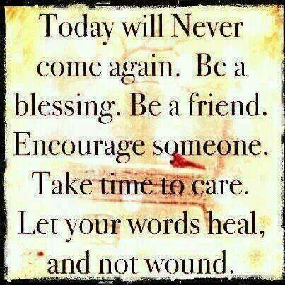 Be a blessing... Be a friend... Encourage someone... Take time to care... #DoGood #BeKind! http://t.co/5jTbiypo37 http://t.co/1eT4WqCsCH