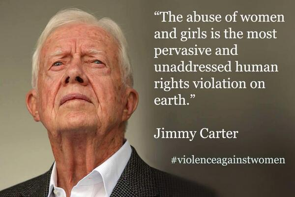 The abuse of women and girls is the most pervasive & unaddressed human violation on earth #YesAllWomen #JimmyCarter http://t.co/Lc4G8L4KJl