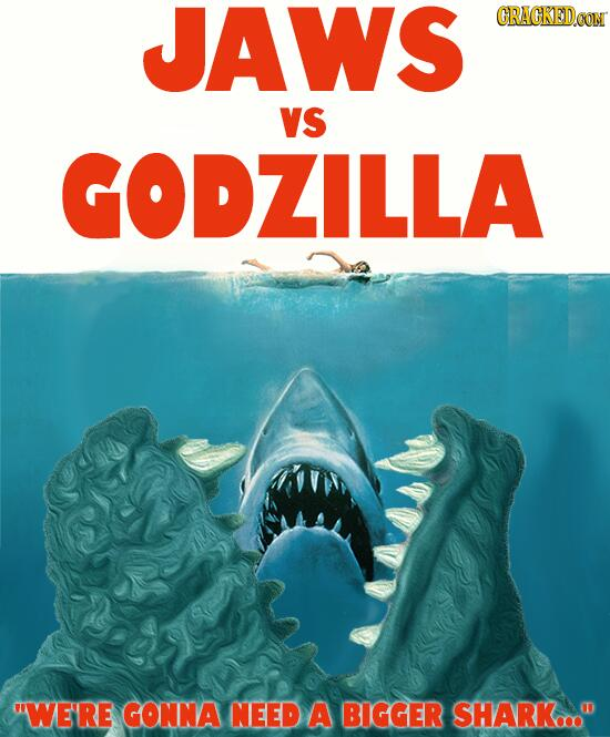 Cracked Com On Twitter Quot Quot Jaws Vs Godzilla We Re Gonna