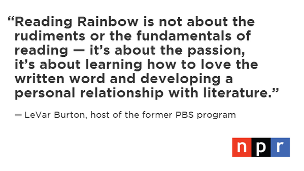 Former host @levarburton is on a mission to bring back Reading Rainbow. http://t.co/LXf7tfFQsh Later today on @npratc http://t.co/EXmj5PP85I