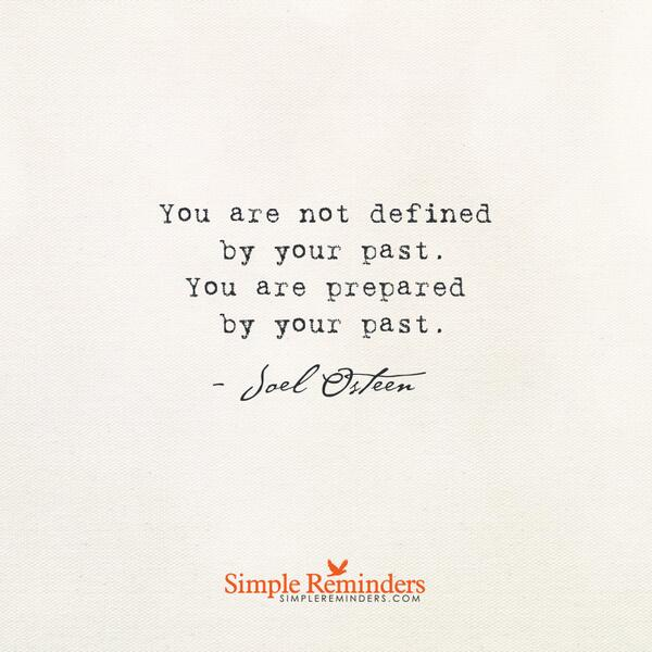 """You are not defined by your past. You are prepared by your past""- Joel Osteen #quote #past #Motivate #inspire http://t.co/ONpKS0Oggr"