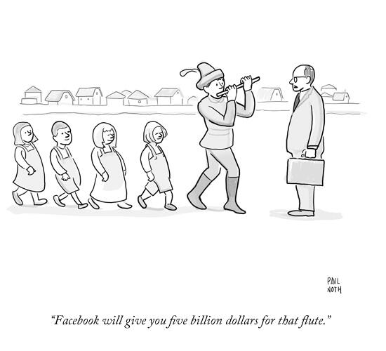"""Facebook will give you five billion dollars for that flute"" (via @NewYorker) http://t.co/J2ehS5Vbwx"