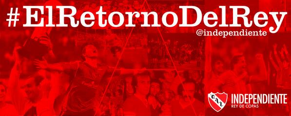 #Independiente - #ElRetornoDelRey http://t.co/wDBZlL4SsZ