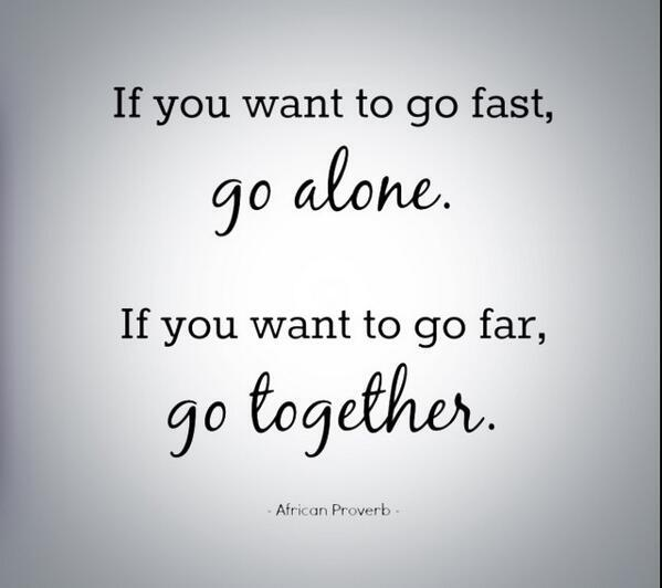 if you want to go fast go alone quote