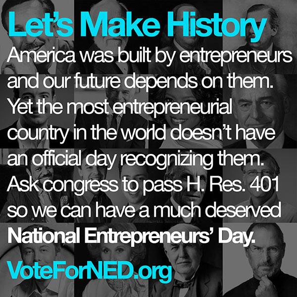 Help create an official National Entrepreneurs' Day by voting yes here: http://t.co/7GQifi9vm6 #VoteForNED http://t.co/pVWHT91Q3L