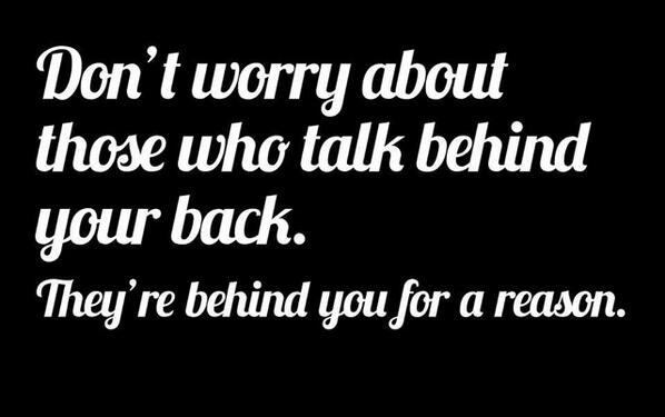 "Good point! MT: ""@KJWari: """"Don't Worry About Those Who Talk Behind Your Back..""   #quotes #leadership #quote http://t.co/mrja8NHFa7"""""