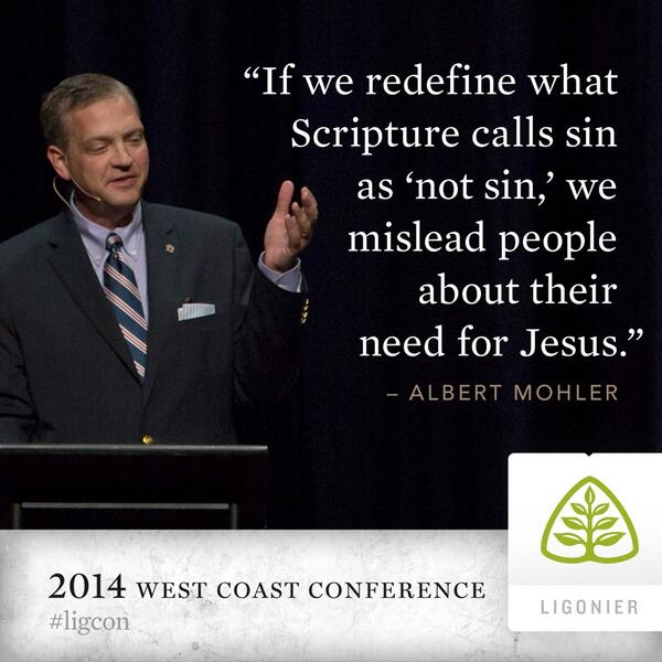 "If we redefine what Scripture calls sin as ""not sin,"" we mislead people about their need for Jesus. —Mohler #ligcon http://t.co/Js2owJRVty"