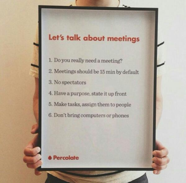 Speaking of meeting rules, here are @percolate's (via @PercolateDesign) http://t.co/rcQOc2KSJ7