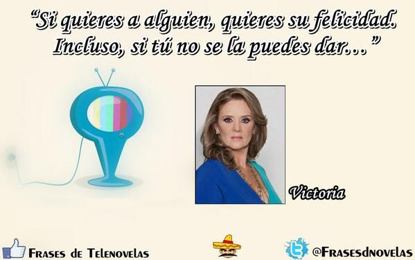 Frases De Telenovela On Twitter Victoria Balvanera Erika Buenfil