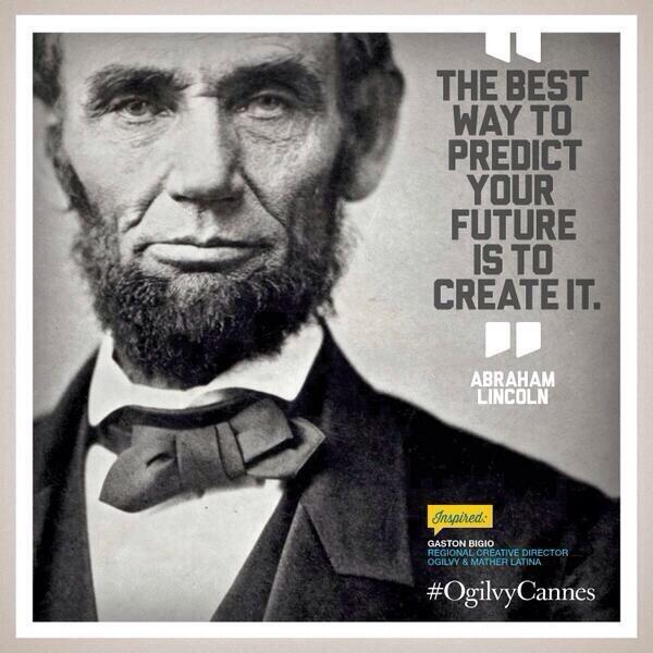 Ogilvy On Twitter The Best Way To Predict Your Future Is To