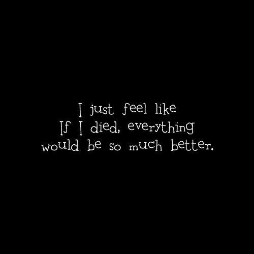 Depression Quotes On Twitter It Just Feels Right For Me To Die Cq