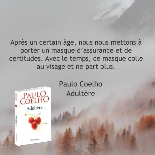 Paulo Coelho On Twitter Avec Le Temps Ce Masque Colle Au Visage Http T Co Czx4dfuqno