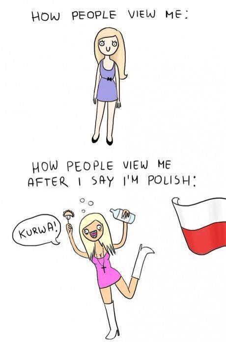 stereotypes in poland I see people writing what they associate with countries, so i'll do that too (i'm from poland) (also if i didn't write a country it's bc i couldn't think of anything.