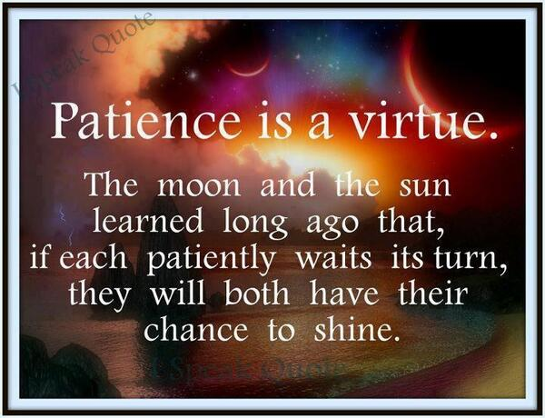 #Patience is a virtue....Everyone can have their chance to #Shine.&quot; <br>http://pic.twitter.com/NZS8dCT01b RT @ruthhcarter #JoYTrain