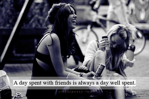 The Quote Today On Twitter A Day Spent With Your Friends Is Always
