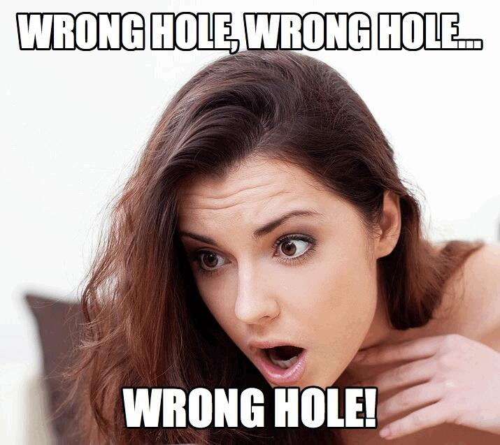 Wrong hole ouch