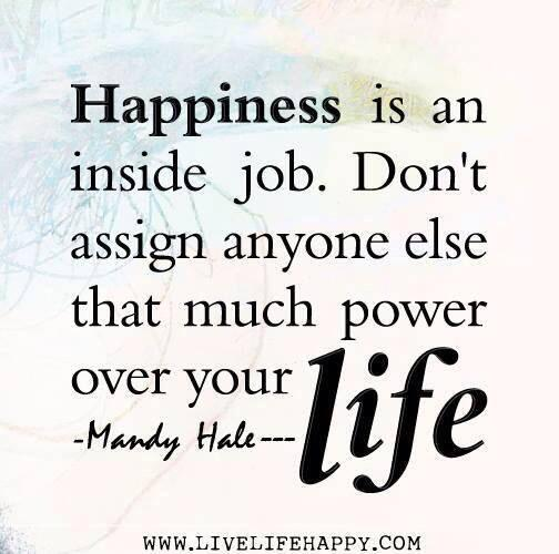 Twitter / JoyAndLife: Happiness is an inside job. ...