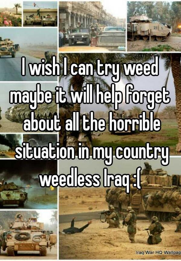 ".@WhisperApp still working in Iraq: ""wish I can try weed maybe it will help forget…horrible situation in my country"" http://t.co/hGHJ50Nenn"