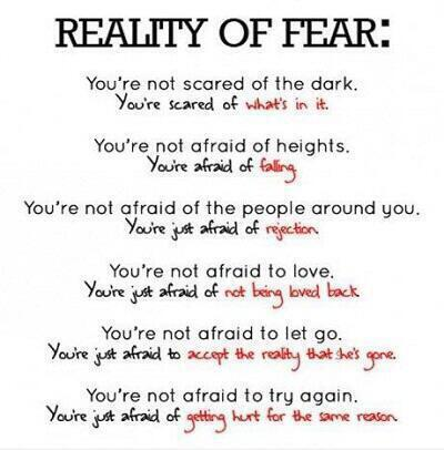 Twitter / JoyAndLife: The reality of fear.. Good ...