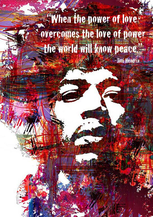 Quote Me Happy On Twitter Jimihendrix When The Power Of Love
