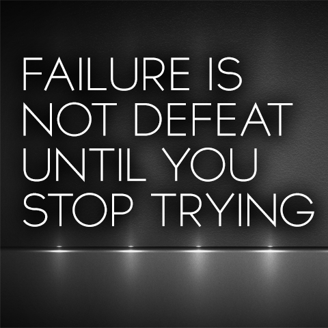 Image result for failure is when you stop trying