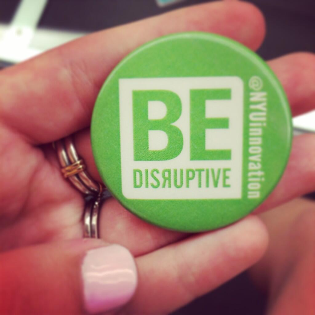 Twitter / allygreer: Be disruptive! @NYUinnovation ...