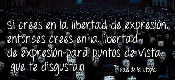 """""""No comparto tu opinión, pero daría mi vida por defender tu derecho a expresarla""""   #YoTambienSoyAnarquista https://t.co/6O5E3AMYZs"""