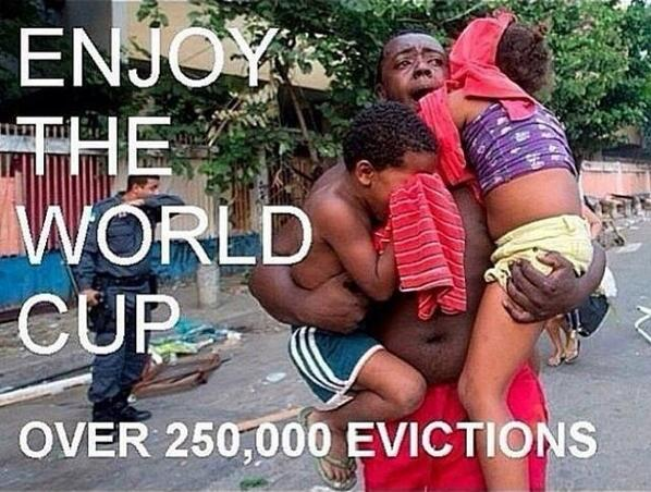 Over 250,000 people across Brazil have been forcefully removed from their homes for the @World Cup. http://t.co/tPbiastpNC