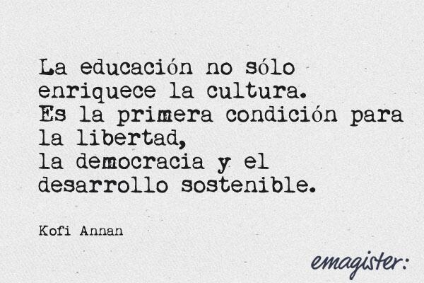 La educación no sólo enriquece la cultura. #Inspiración http://t.co/unjm6TwAq3