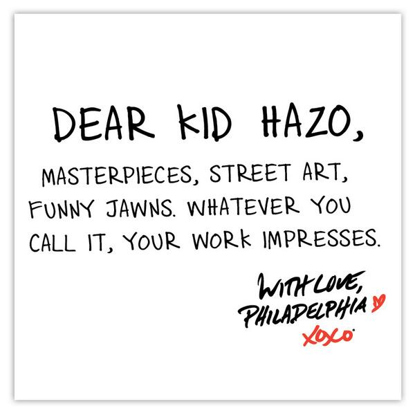 I love when the city and it's artists play nice!  RT @visitphilly: Dear @KidHazo: http://t.co/jSUT5xrebt