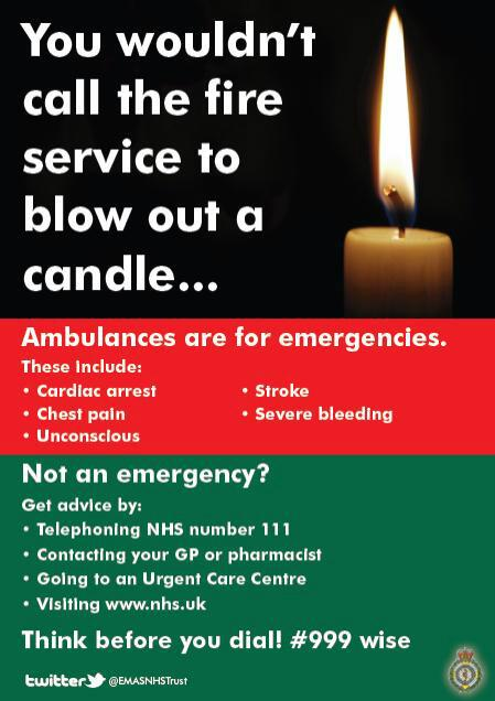 east midlands ambulance service nhs trust on twitter you wouldnt call the fire service to blow out a candle were expecting another busy weekend