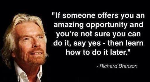 If someone offers you an amazing opportunity and you're not sure you can do it, say yes and learn how to do it later http://t.co/L9vN39Gv46