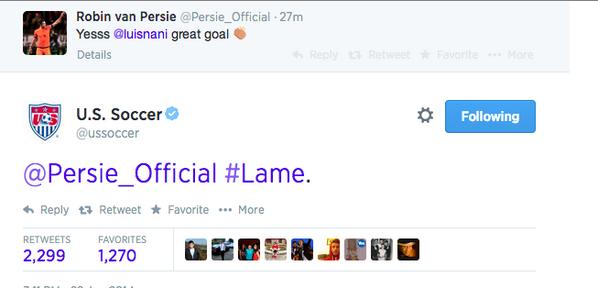 BqxLat2CAAIxKNn Man, U Lame! The US Soccer Twitter account didnt take kindly to Robin van Persie celebrating Nanis goal