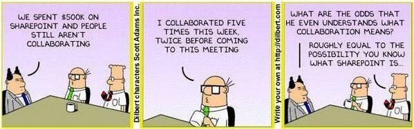 We spent $500k on SharePoint and people still aren't collaborating! ~Dilbert #agile #scrum http://t.co/sq3WHTStve""