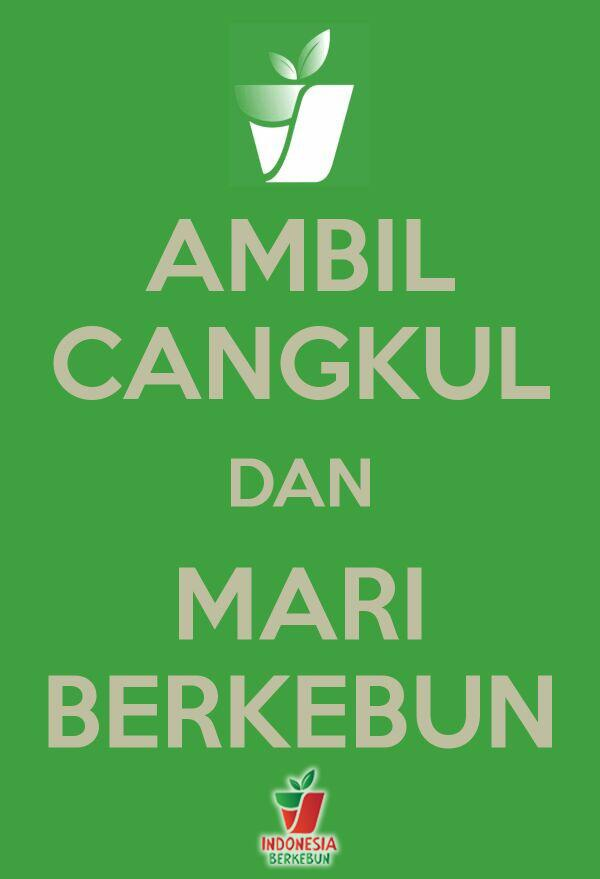 ambil cangkul dan mari berkebun ~ Indonesia Berkebun ~