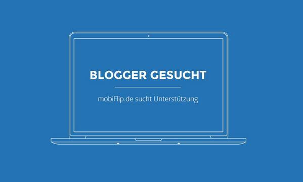 Blogger gesucht!  mobiFlip.de sucht Unterstützung: http://t.co/sDIkrgodGn  #intern #blog #mitmachen http://t.co/XPtpu1Srrv