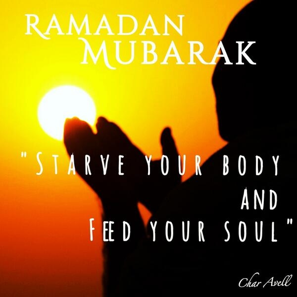 """Starve your body and feed your soul"" #RamadanMubarak http://t.co/rOAymnf8so"