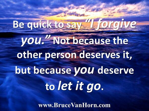 """Be quick to say """"I forgive you."""" Not because the other person deserves it, but because you deserve to let it go. https://t.co/ky8CeYQbFe"""