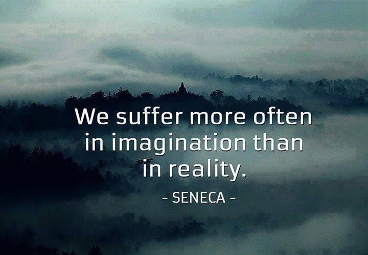 Twitter / JoyAndLife: We suffer more in imagination ...